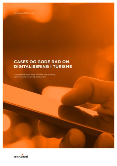 Gratis case-samling: Cases og gode råd til digitalisering i turisme